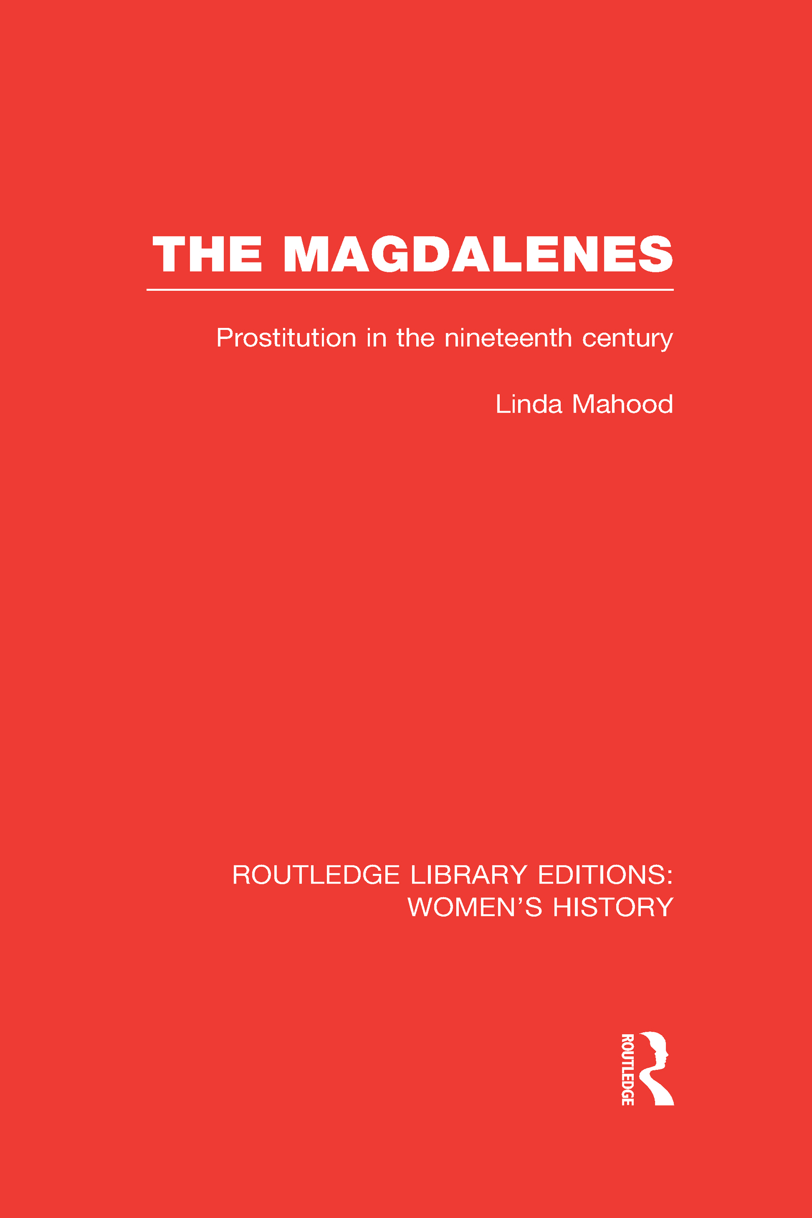 The Magdalenes: Prostitution in the Nineteenth Century (Hardback) book cover