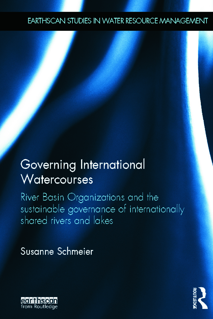 Governing International Watercourses: River Basin Organizations and the Sustainable Governance of Internationally Shared Rivers and Lakes (Hardback) book cover