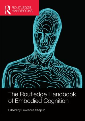 The Routledge Handbook of Embodied Cognition book cover