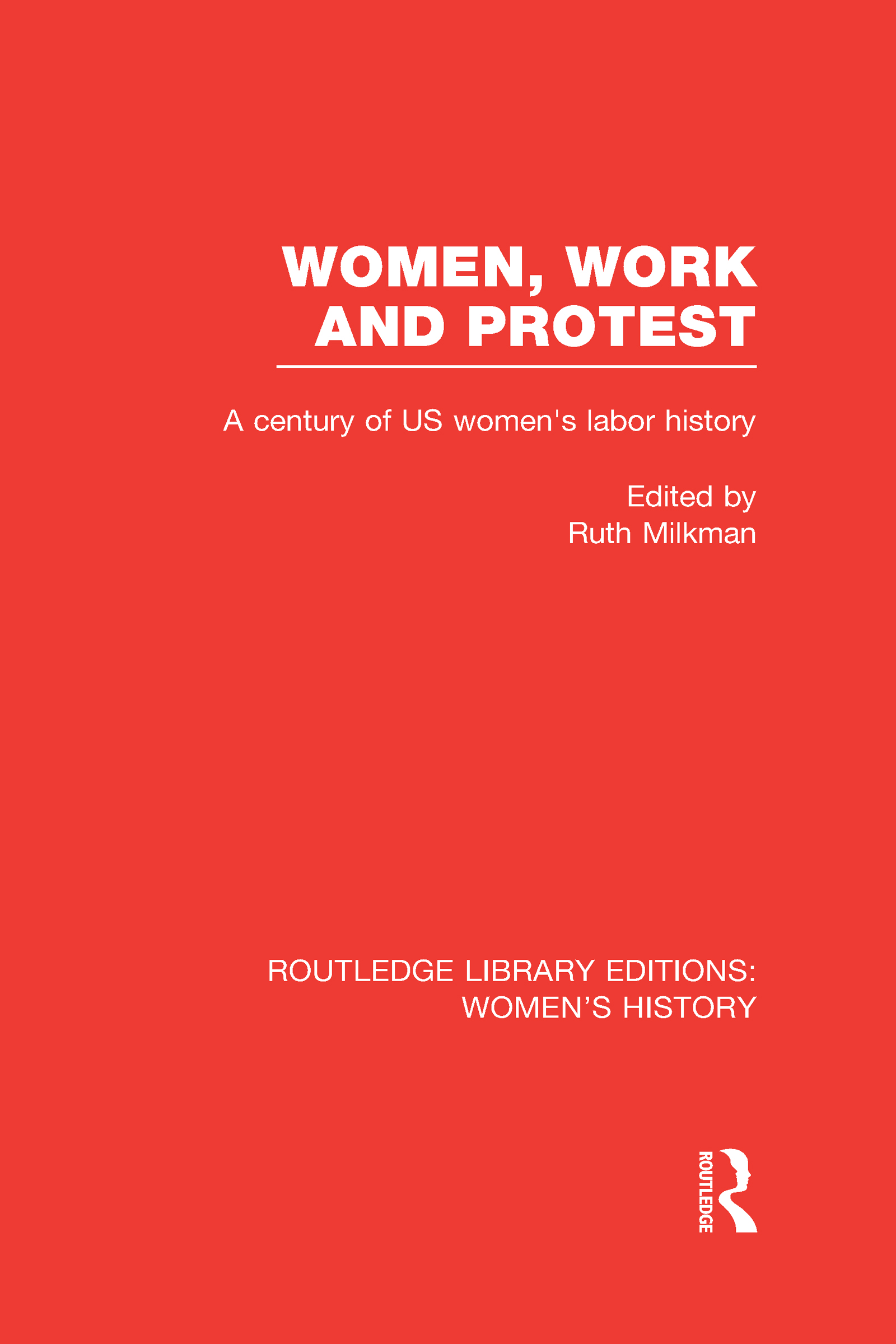 Women, Work, and Protest: A Century of U.S. Women's Labor History (Hardback) book cover