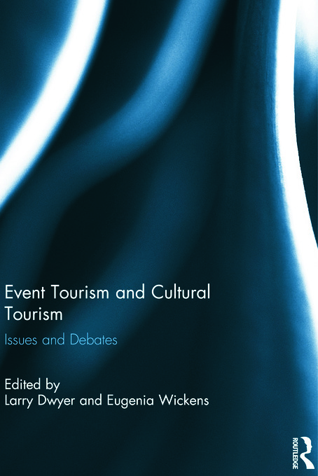 Event Tourism and Cultural Tourism: Issues and Debates (Hardback) book cover