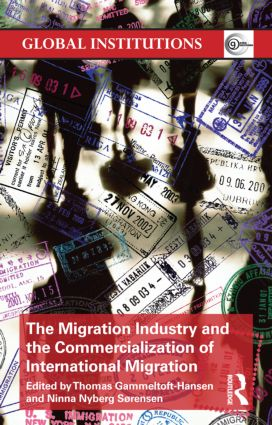 The Migration Industry and the Commercialization of International Migration (Paperback) book cover