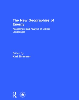 The New Geographies of Energy: Assessment and Analysis of Critical Landscapes (Hardback) book cover