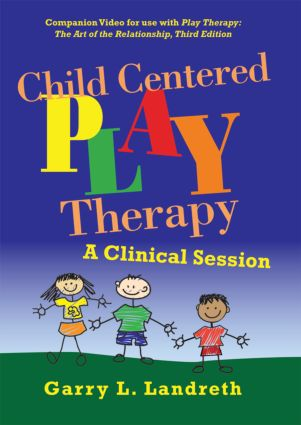 Child Centered Play Therapy: A Clinical Session (DVD) book cover