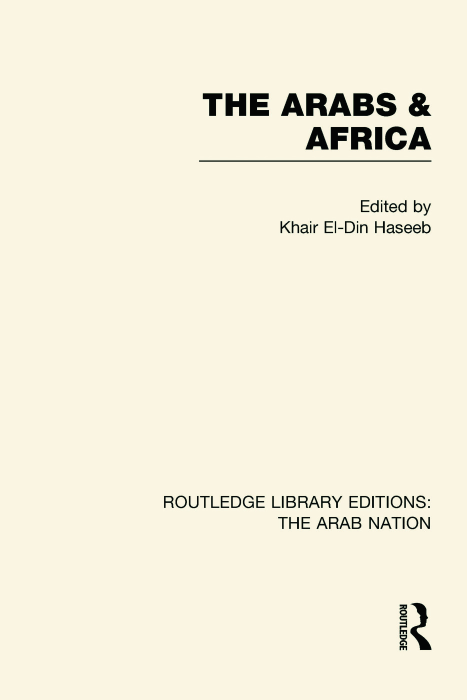The Arabs and Africa (RLE: The Arab Nation) (Hardback) book cover