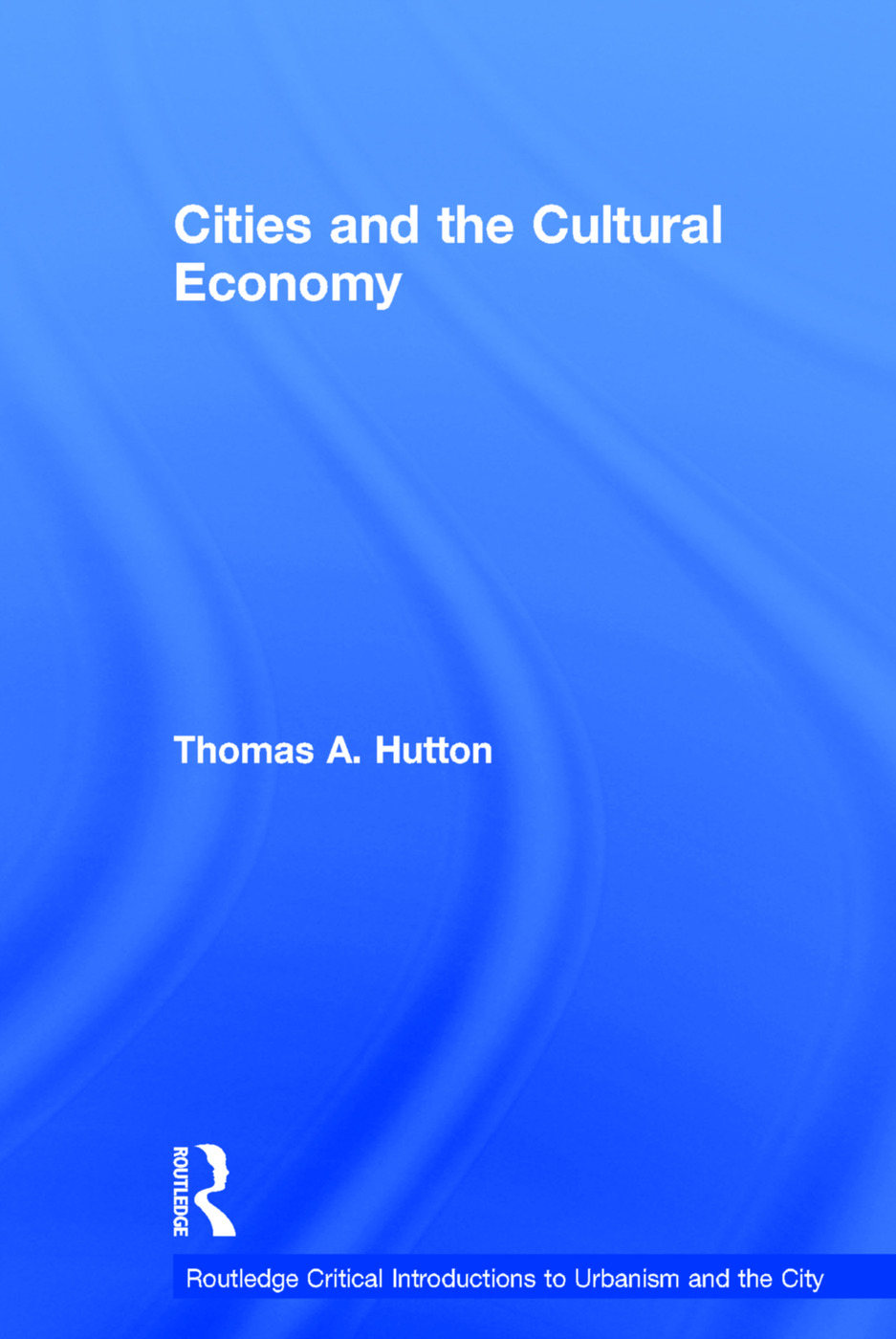 Cities and the Cultural Economy book cover