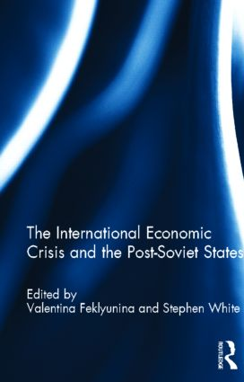 The International Economic Crisis and the Post-Soviet States (Hardback) book cover