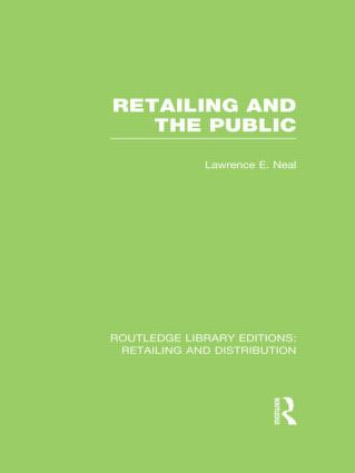 Retailing and the Public (RLE Retailing and Distribution): 1st Edition (Hardback) book cover
