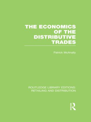 The Economics of the Distributive Trades (RLE Retailing and Distribution) (Hardback) book cover