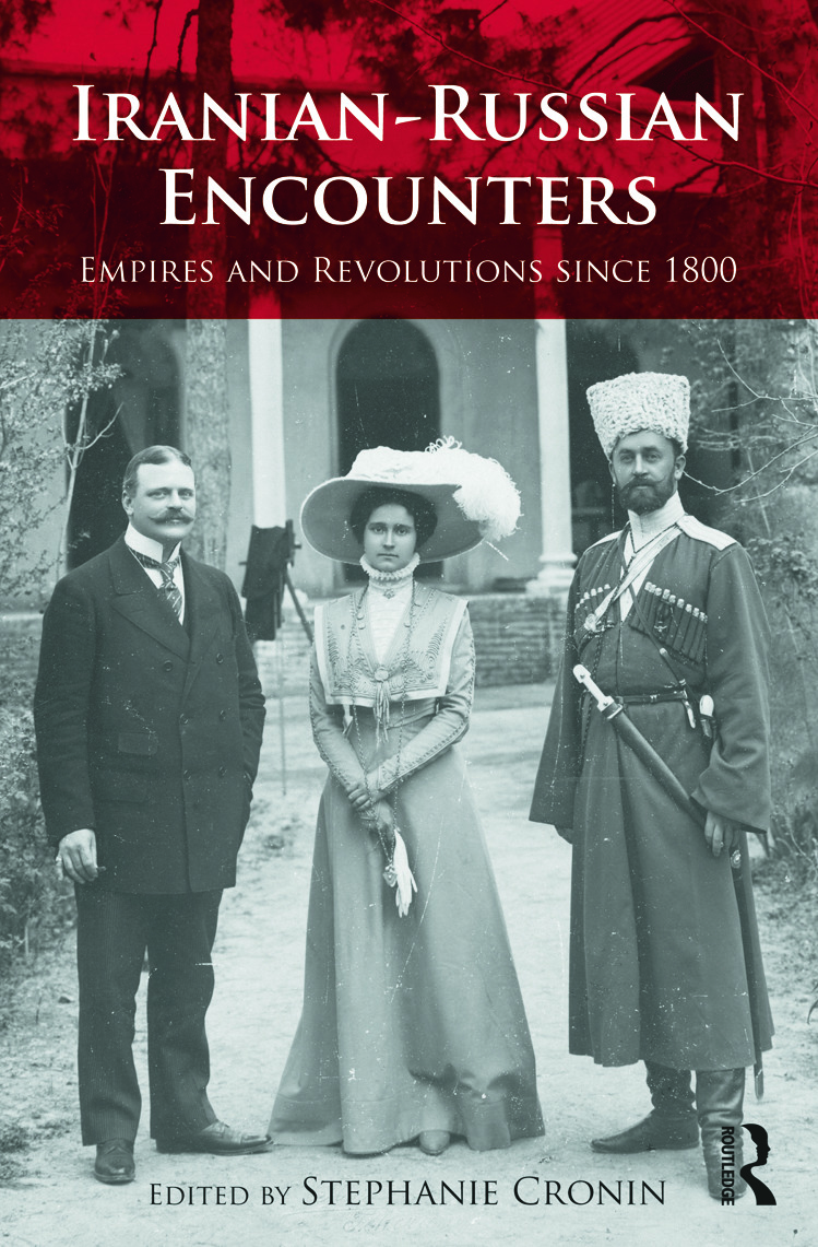 Iranian-Russian Encounters: Empires and Revolutions since 1800 (Hardback) book cover