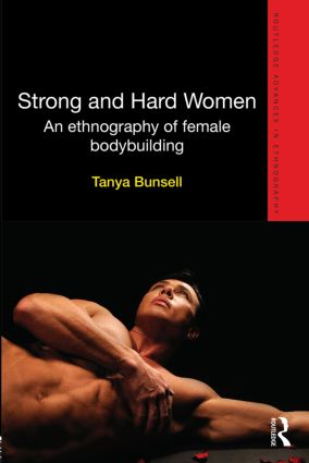 Strong and Hard Women: An ethnography of female bodybuilding (Hardback) book cover