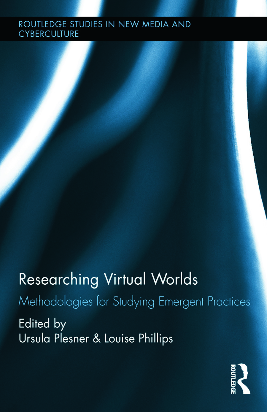 Researching Virtual Worlds: Methodologies for Studying Emergent Practices (Hardback) book cover