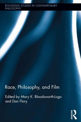 Race, Philosophy, and Film (Hardback) book cover
