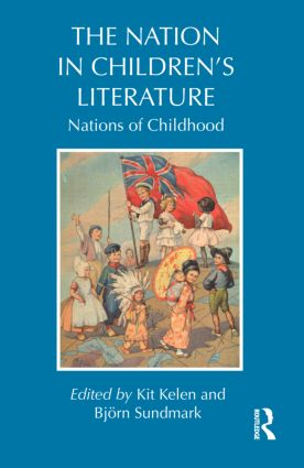 The Nation in Children's Literature: Nations of Childhood, 1st Edition (Hardback) book cover