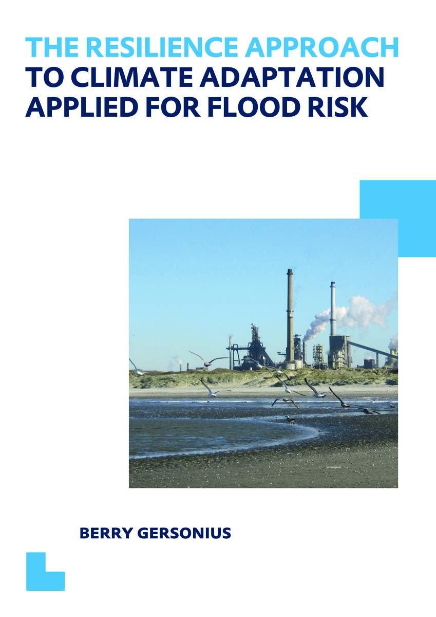 The Resilience Approach to Climate Adaptation Applied for Flood Risk: UNESCO-IHE PhD Thesis (Paperback) book cover