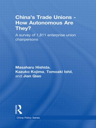 China's Trade Unions - How Autonomous Are They?: A Survey of 1811 Enterprise Union Chairpersons book cover