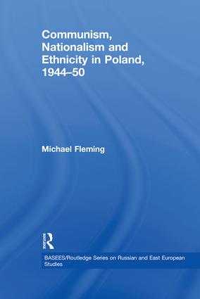 Communism, Nationalism and Ethnicity in Poland, 1944–1950 (Paperback) book cover
