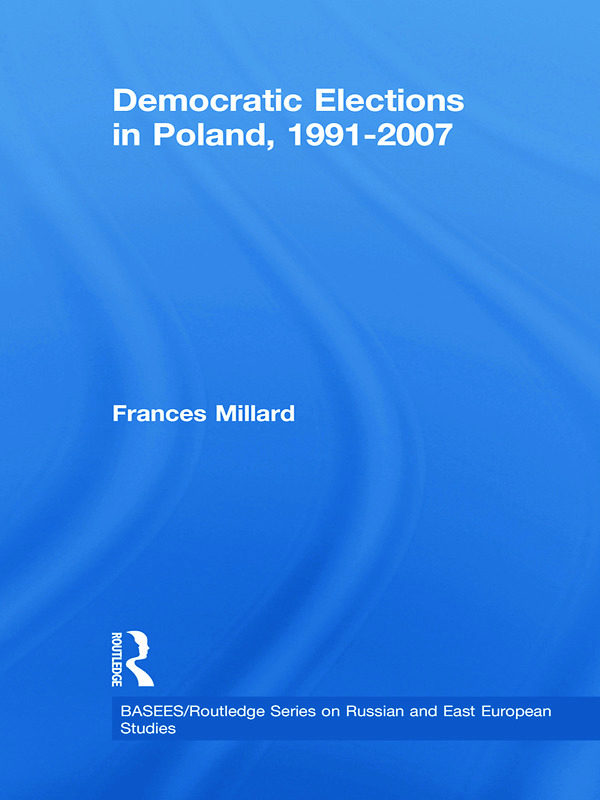 Democratic Elections in Poland, 1991-2007 (Paperback) book cover