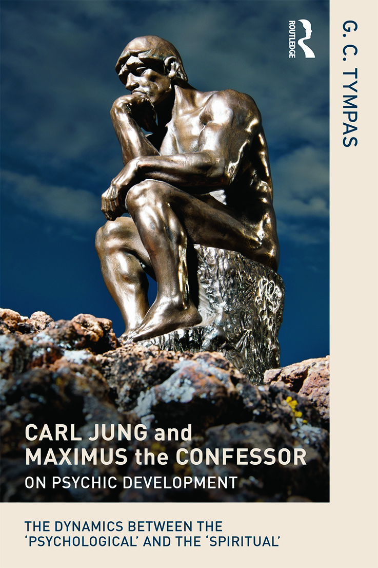 Carl Jung and Maximus the Confessor on Psychic Development: The dynamics between the 'psychological' and the 'spiritual' (Paperback) book cover