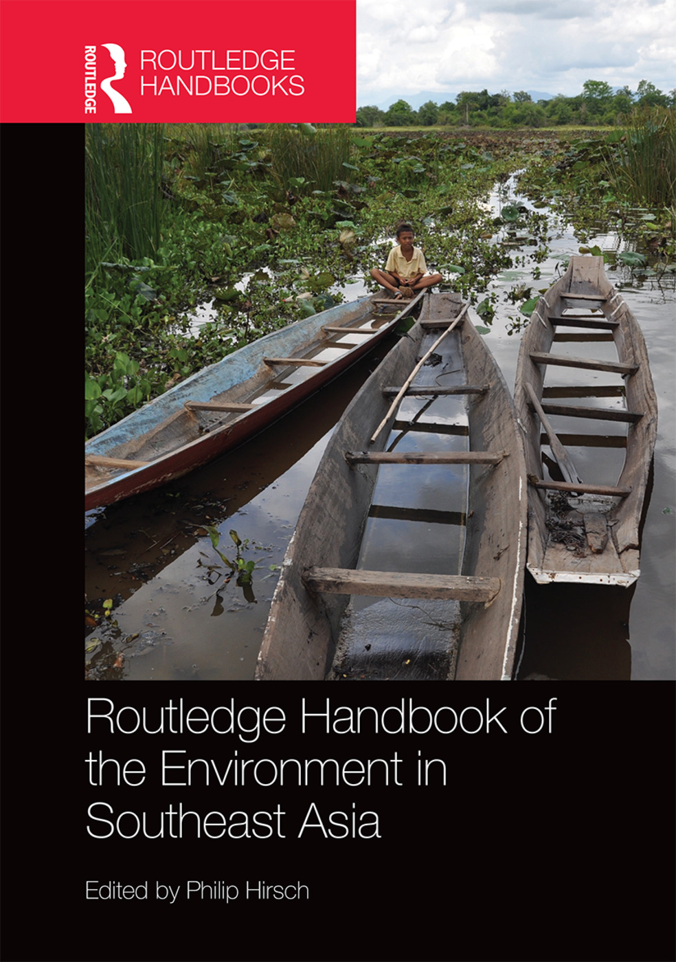 Routledge Handbook of the Environment in Southeast Asia: 1st Edition (Hardback) book cover