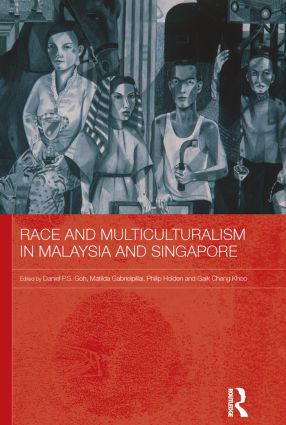 Race and Multiculturalism in Malaysia and Singapore (Paperback) book cover