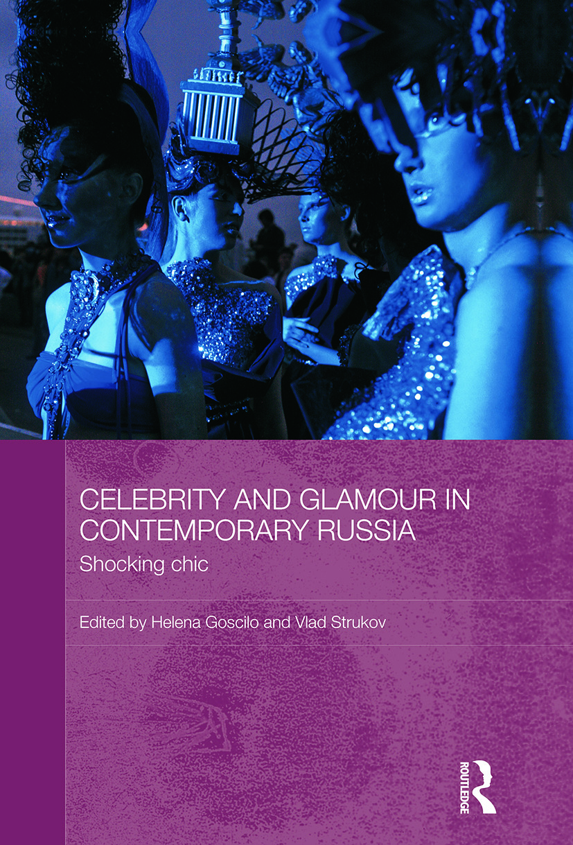 Celebrity and Glamour in Contemporary Russia: Shocking Chic, 1st Edition (Paperback) book cover