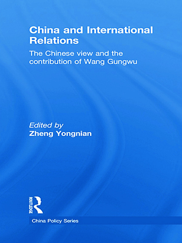 China and International Relations: The Chinese View and the Contribution of Wang Gungwu, 1st Edition (Paperback) book cover