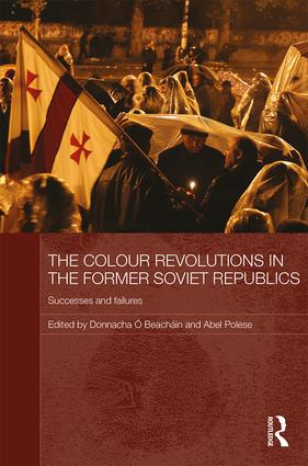 The Colour Revolutions in the Former Soviet Republics: Successes and Failures (Paperback) book cover