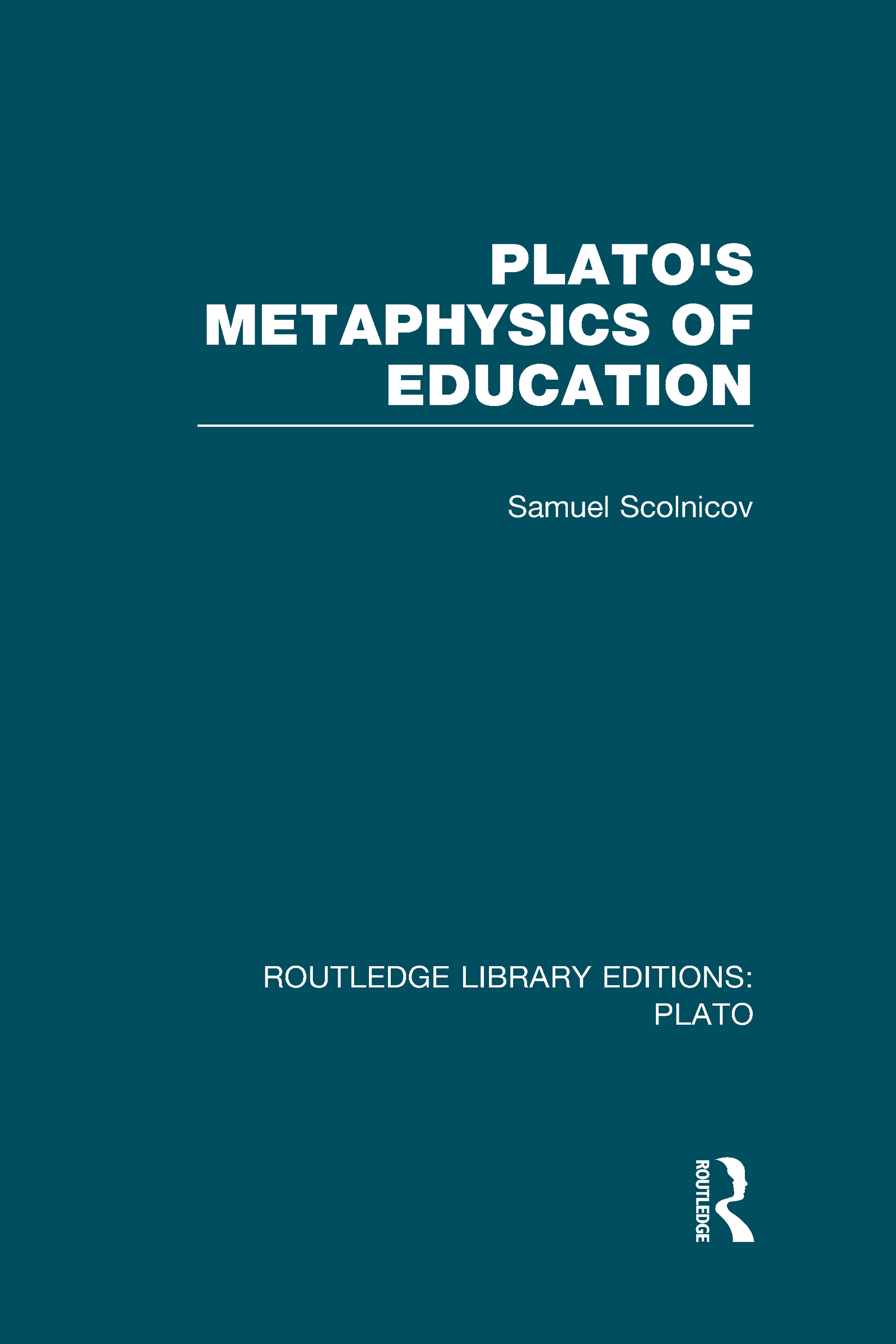Plato 's Metaphysics of Education (RLE: Plato) (Hardback) book cover