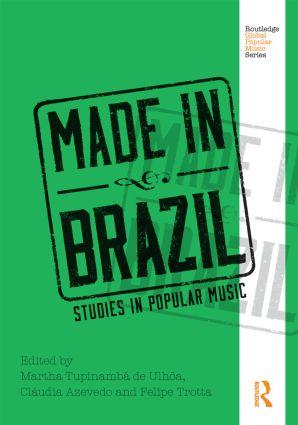 Made in Brazil: Studies in Popular Music (Hardback) book cover