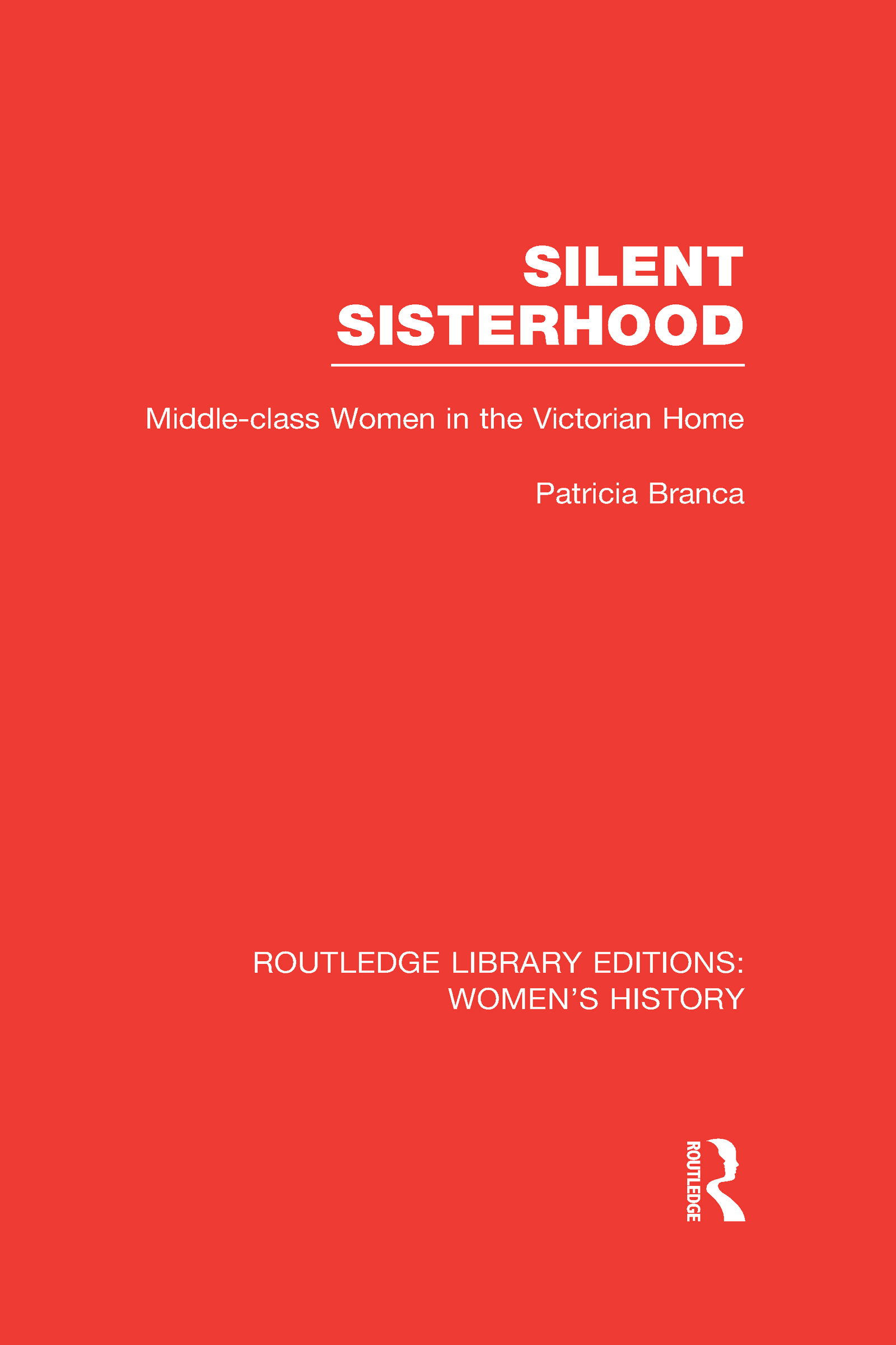 Silent Sisterhood: Middle-class Women in the Victorian Home (Hardback) book cover