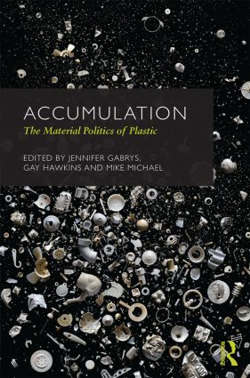 Accumulation: The Material Politics of Plastic (Hardback) book cover
