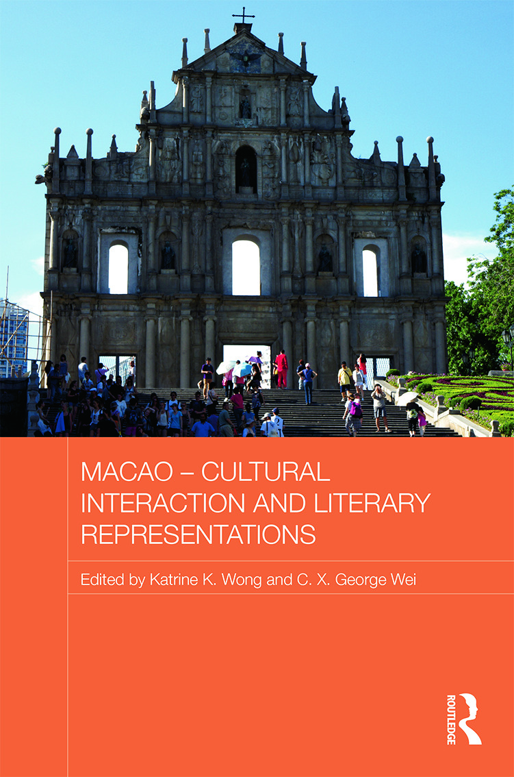 Macao – Cultural Interaction and Literary Representations (Hardback) book cover