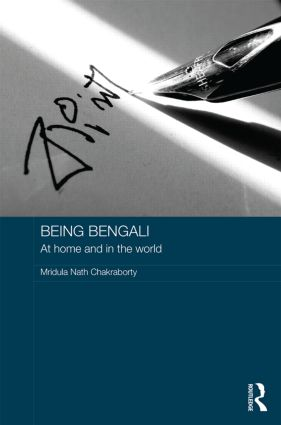 Being Bengali: At Home and in the World (Hardback) book cover