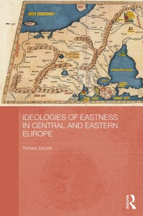 Ideologies of Eastness in Central and Eastern Europe (Hardback) book cover