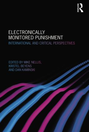 Electronically Monitored Punishment: International and Critical Perspectives, 1st Edition (Paperback) book cover