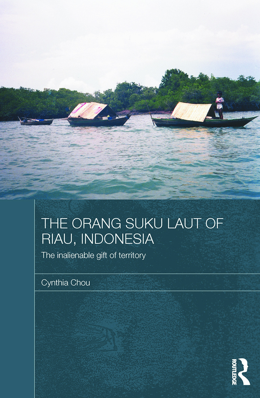 The Orang Suku Laut of Riau, Indonesia: The inalienable gift of territory book cover
