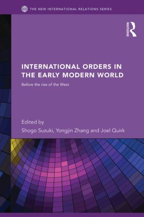 International Orders in the Early Modern World: Before the Rise of the West (Hardback) book cover