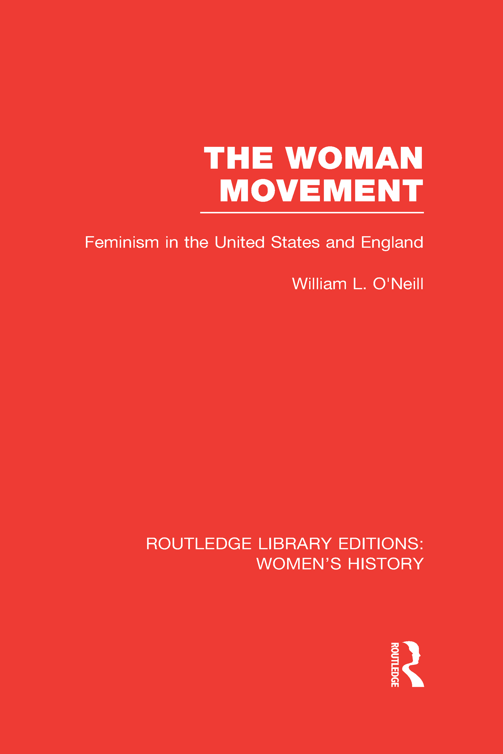 The Woman Movement: Feminism in the United States and England (Hardback) book cover