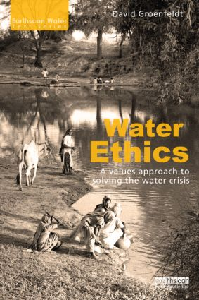 Water Ethics: A Values Approach to Solving the Water Crisis (Paperback) book cover