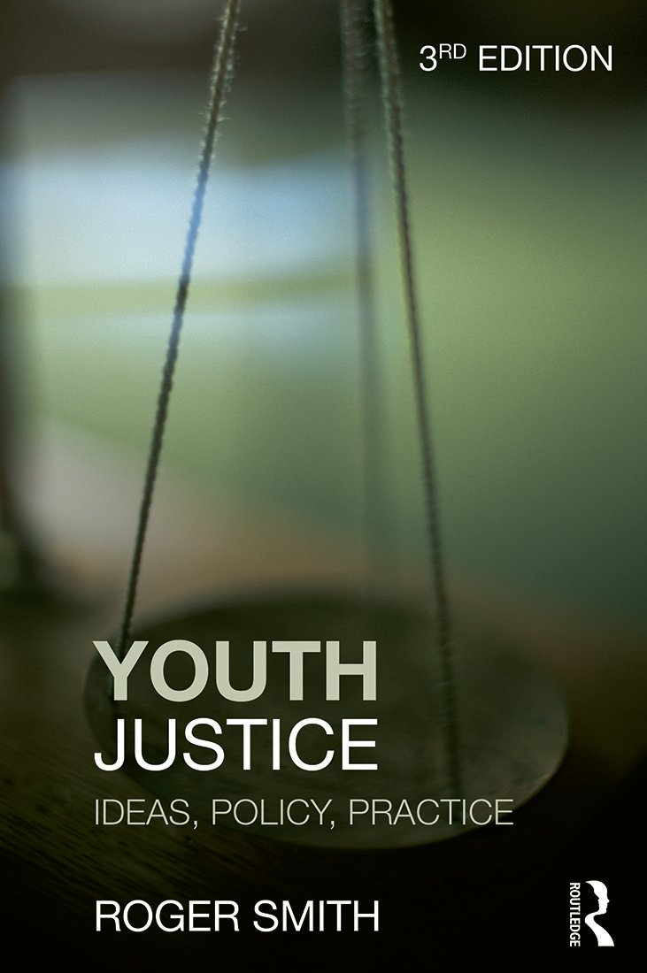 Youth Justice: Ideas, Policy, Practice, 3rd Edition (e-Book) book cover