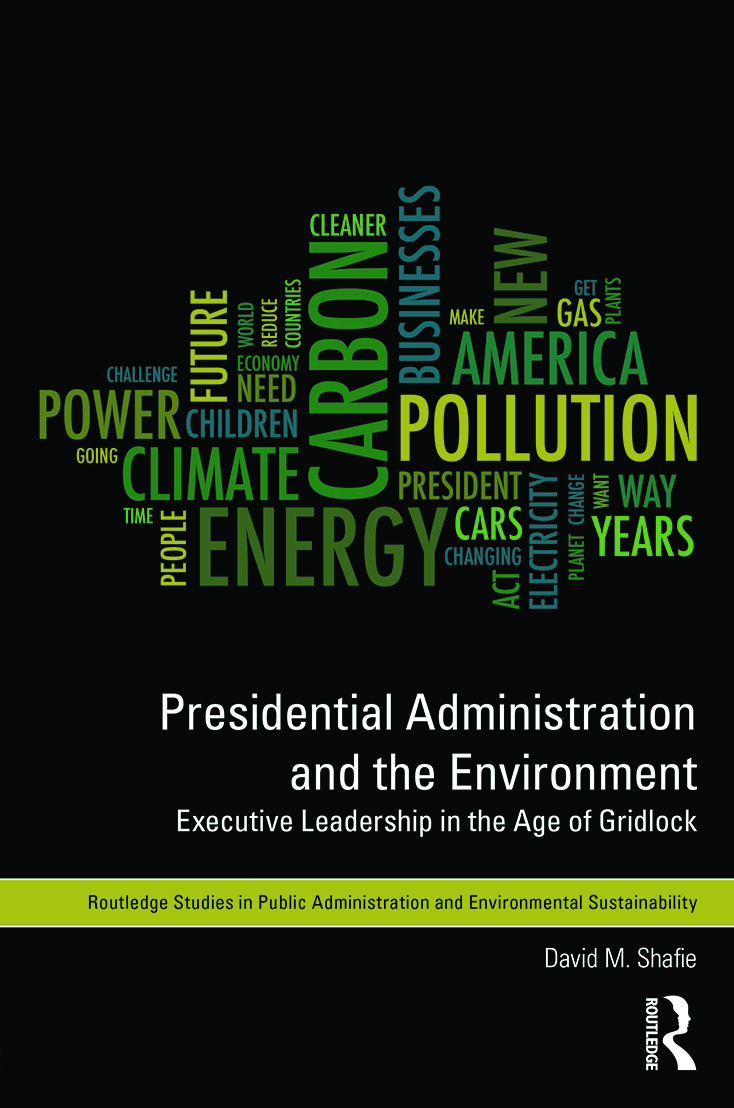 Presidential Administration and the Environment: Executive Leadership in the Age of Gridlock (Hardback) book cover