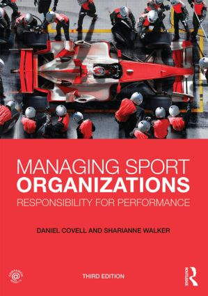 Managing Sport Organizations: Responsibility for Performance, 3rd Edition (Paperback) book cover