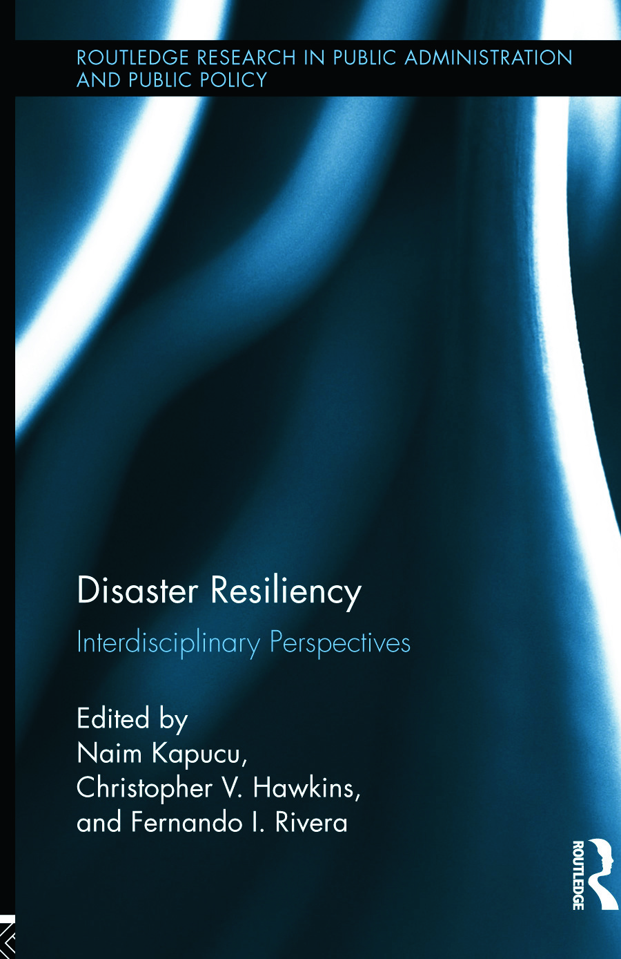 Disaster Resiliency: Interdisciplinary Perspectives (Hardback) book cover