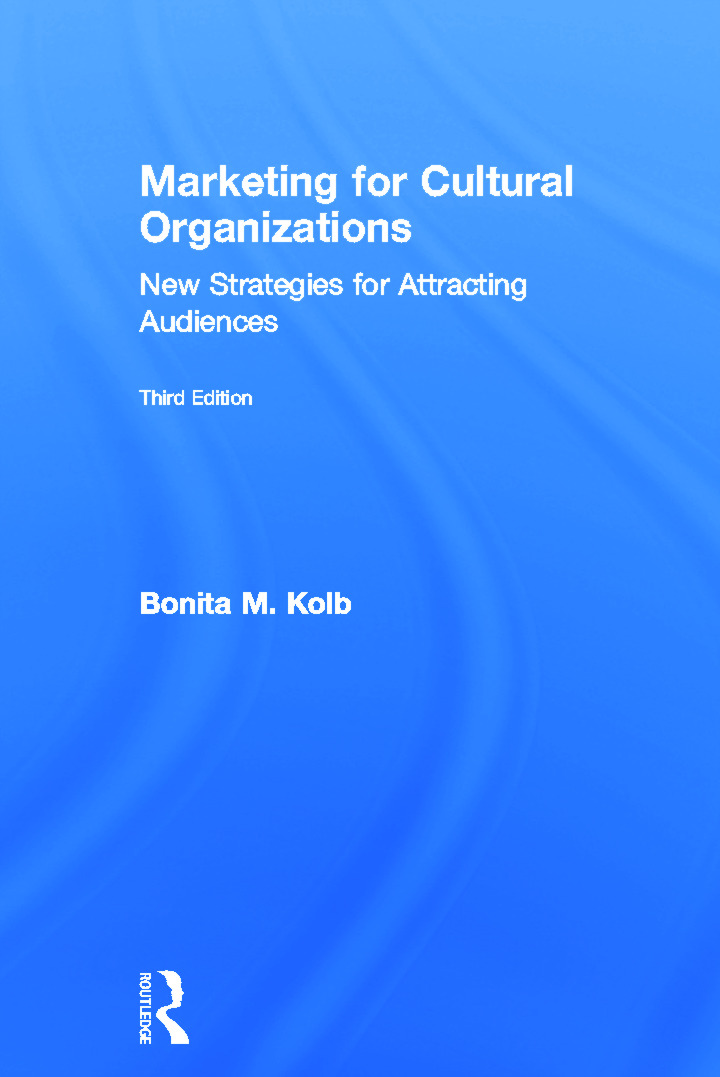Marketing for Cultural Organizations: New Strategies for Attracting Audiences - third edition book cover