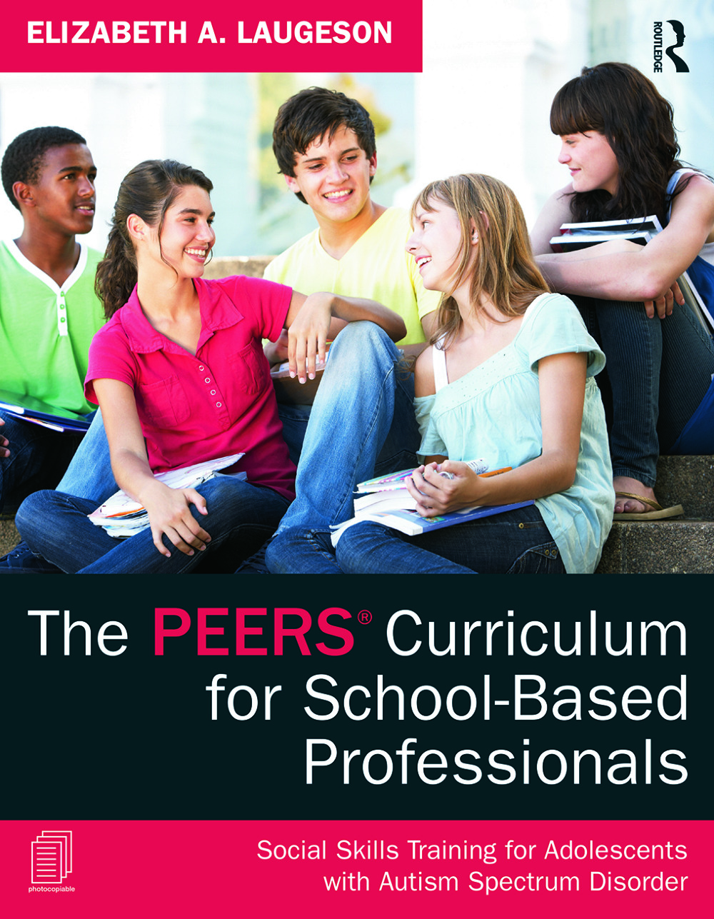 The PEERS Curriculum for School-Based Professionals: Social Skills Training for Adolescents with Autism Spectrum Disorder (Paperback) book cover
