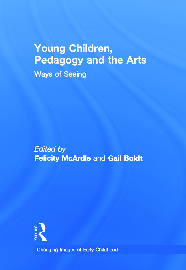 Young Children, Pedagogy and the Arts: Ways of Seeing, 1st Edition (Hardback) book cover