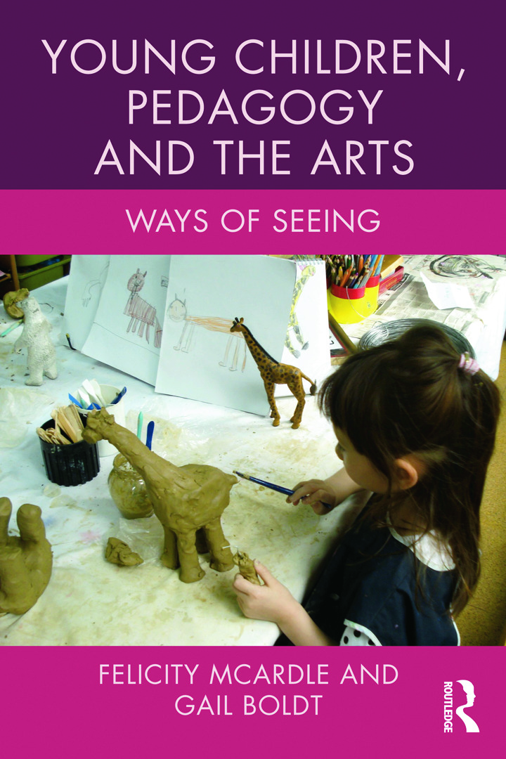 Young Children, Pedagogy and the Arts: Ways of Seeing book cover