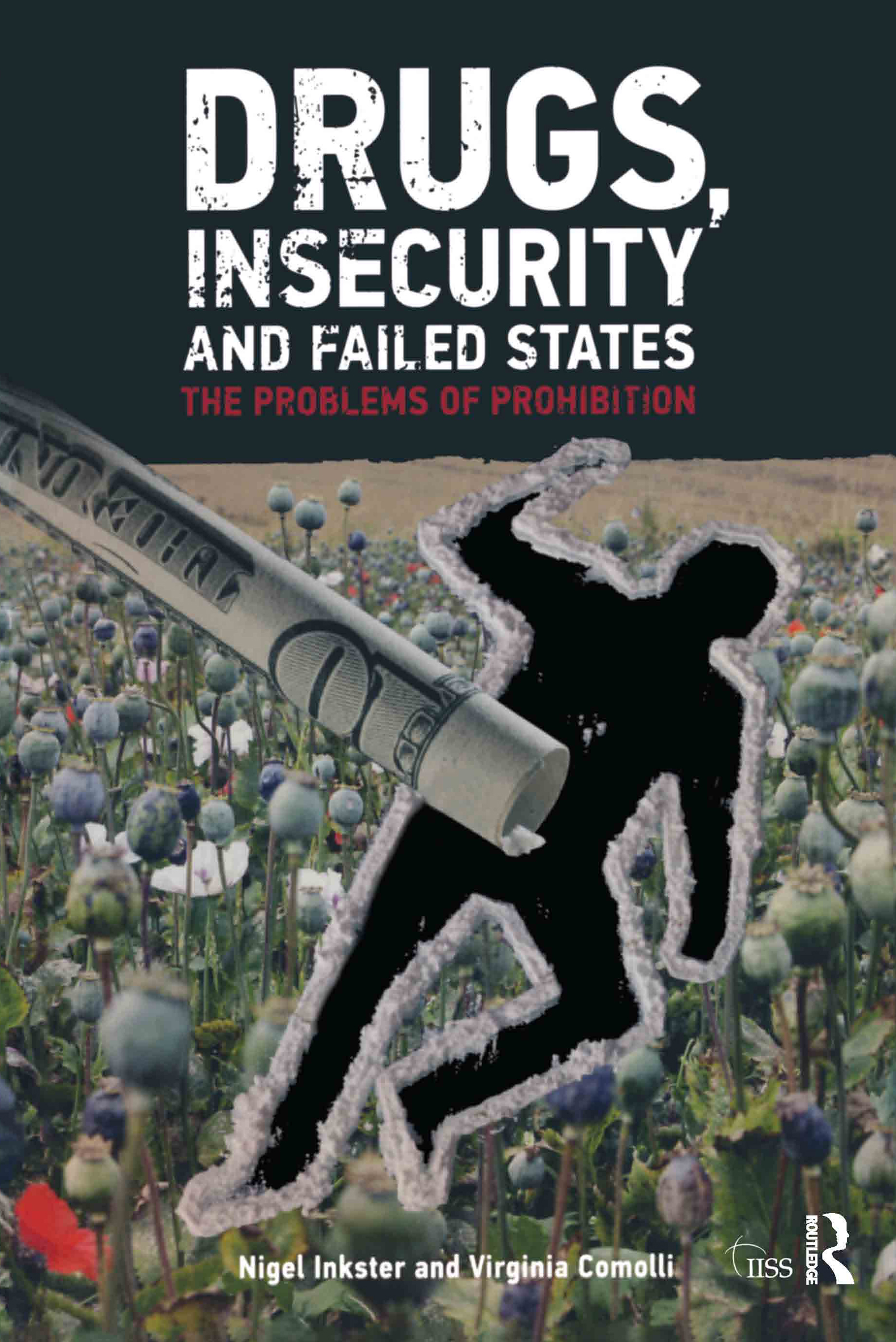 Drugs, Insecurity and Failed States: The Problems of Prohibition book cover