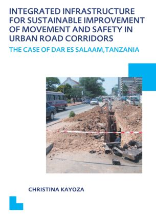 Integrated Infrastructure for Sustainable Improvement of Movement and Safety in Urban Road Corridors: UNESCO-IHE PhD Thesis (Paperback) book cover
